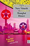 Shanghai Dinner: Der Fengshui-Detektiv rettet die Welt (Unionsverlag Taschenbücher) von Nury Vittachi