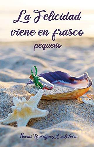 La felicidad viene en frasco pequeño eBook: Rodríguez Casteleiro ...