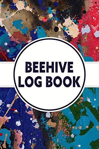 Beehive Log Book: Beekeeping Log Book and Bee Journal for Beekeepers - Beekeeping Supplie and...