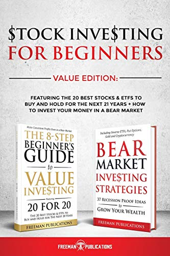 Stock Investing For Beginners Value Edition: Featuring 20 Stocks & ETFs To Buy and Hold For The Next 21 Years + How to Invest Your Money in a Bear Market