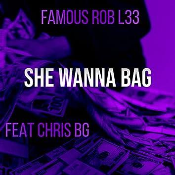 SHE WANNA BAG