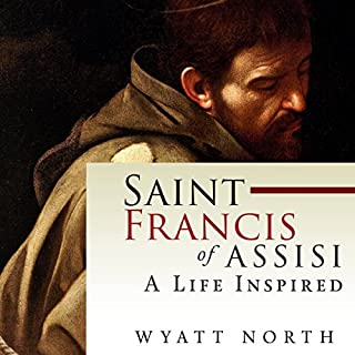 Saint Francis of Assisi: A Life Inspired cover art