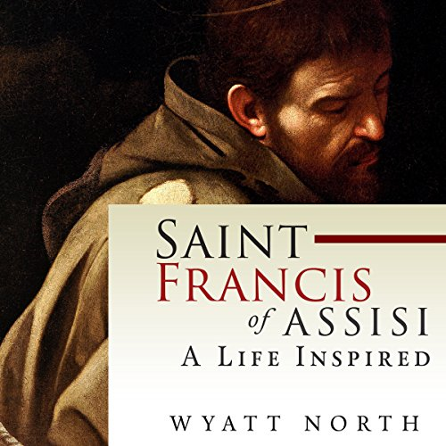 Saint Francis of Assisi: A Life Inspired audiobook cover art