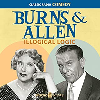 Burns & Allen: Illogical Logic audiobook cover art