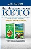 Plan de alimentación Keto Incluye 2 Manuscritos El plan de comidas de la dieta vegetariana de Keto + Libro de cocina de Keto Vegetariano Súper Fácil: ... con bajo contenido de carbohidratos