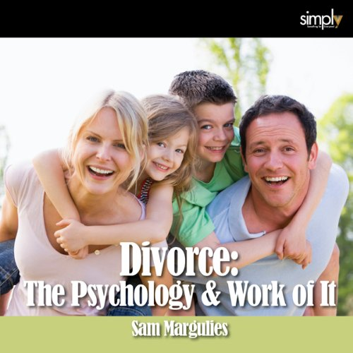 Divorce: The Psychology & Work of It audiobook cover art