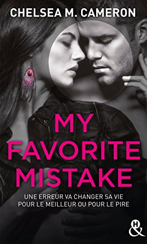 My Favorite Mistake: une romance New Adult captivante dans l'univers des campus (&H POCHE)