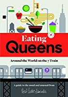 Eating Queens: Around the World on the 7 Train (Herb Lester)