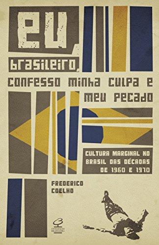 Eu, brasileiro, confesso minha culpa e meu pecado