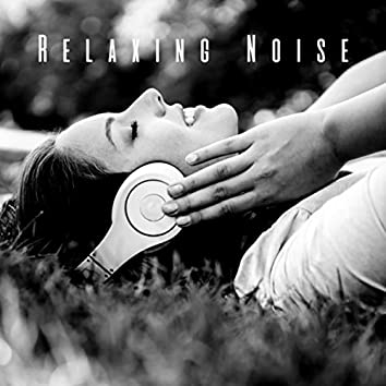 Relaxing Noise