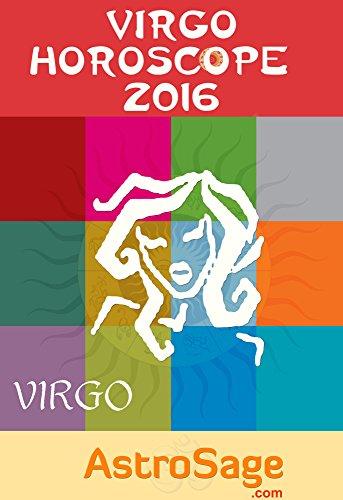 Virgo Horoscope 2016 By AstroSage.com: Virgo Astrology 2016 (English Edition)