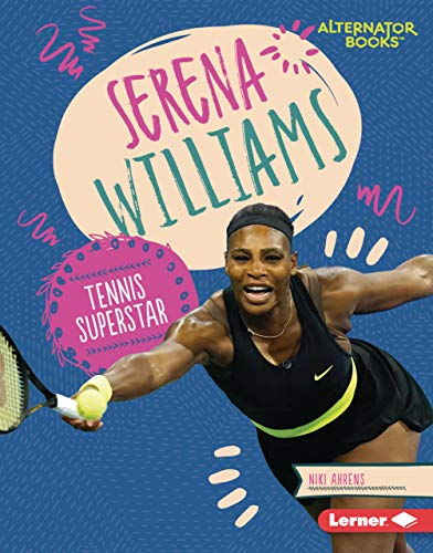 Serena Williams: Tennis Superstar (Boss Lady Bios (Alternator Books ®)) (English Edition)