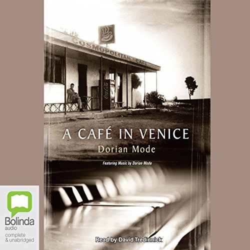A Cafe in Venice                   By:                                                                                                                                 Dorian Mode                               Narrated by:                                                                                                                                 David Tredinnick                      Length: 11 hrs and 52 mins     3 ratings     Overall 5.0