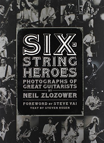 Six-String Heroes: Photographs of Great Guitarists