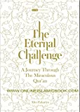 The Eternal Challenge: A Journey Through the Miraculous Qur'an