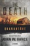 QUARANTÄNE (The Death 1): Endzeit-Thriller: Endzeit-Thriller, US-Bestseller! - John W. Vance