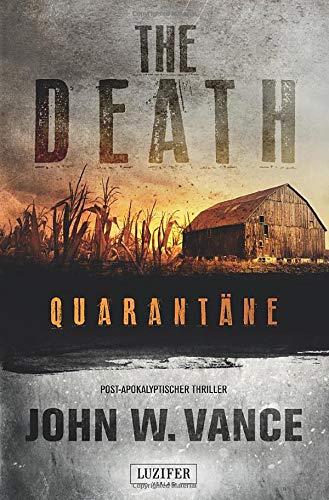 QUARANTÄNE (The Death 1): Endzeit-Thriller: Endzeit-Thriller, US-Bestseller!