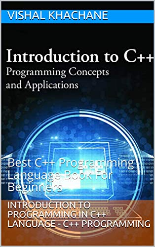 Introduction to Programming In C++ Language – C++ Programming: Best C++ Programming Language Book For Beginners Front Cover