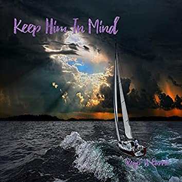 Keep Him in Mind