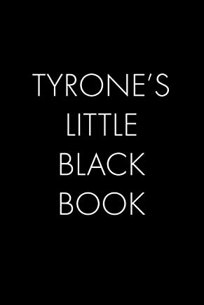 Tyrones Little Black Book: The Perfect Dating Companion for a Handsome Man Named  Tyrone. A secret place for names, phone numbers, and addresses.