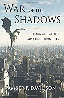 War of the Shadows: Book One of the Misakin Chronicles