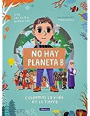 No hay planeta B. Cuidemos la vida en la Tierra (Descubre el mundo y la Historia)