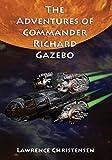 Adventures of Commander Richard Gazebo (English Edition)