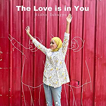 The Love Is in You