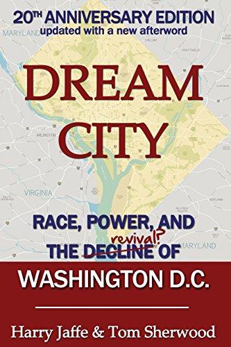 Dream City: Race, Power, and the Decline of Washington, D.C.