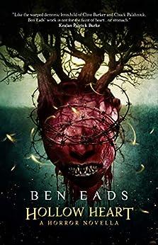 Hollow Heart: A Horror Novella by [Ben Eads]