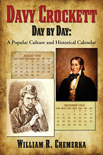 Davy Crockett Day by Day: A Popular Culture and Historical Calendar