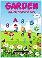 Garden Activity Book for Kids 3-5 years: Coloring Pages, Tracing Letters & Numbers, Garden Activities
