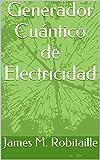 Generador Cuántico de Electricidad