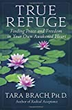 Image of True Refuge: Finding Peace and Freedom in Your Own Awakened Heart
