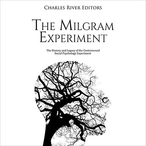 The Milgram Experiment Audiobook By Charles River Editors cover art