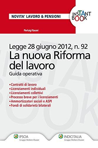 La Nuova Riforma Del Lavoro (Italian Edition)
