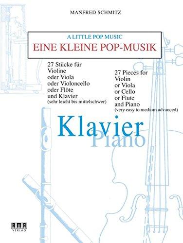 Eine kleine Pop-Musik: 27 Stücke für Violine und Klavier (sehr leicht bis mittelschwer)