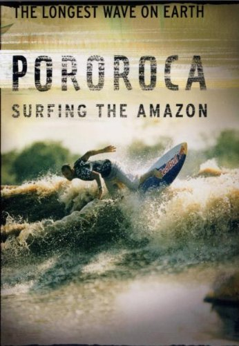 Pororoca - Surfing the Amazon. The longest Wave on earth