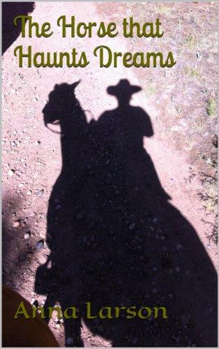 Book: The Horse That Haunts Dreams by Anna M. Larson