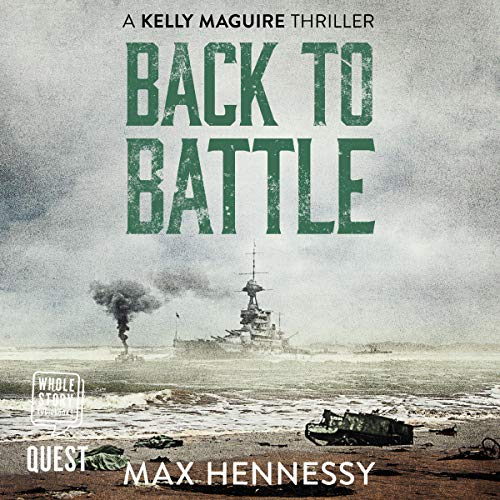 Back to Battle: Captain Kelly Maguire Trilogy, Book 3