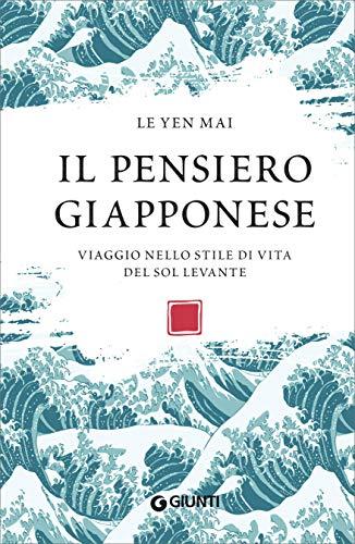Il pensiero giapponese: Viaggio nello stile di vita del Sol Levante (Italian Edition)