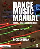 Dance Music Manual: Tools, Toys,...