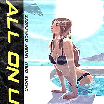 All on U (feat. hevel, ReM & EUCYX)