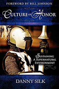Culture of Honor  Sustaining a Supernatural Environment