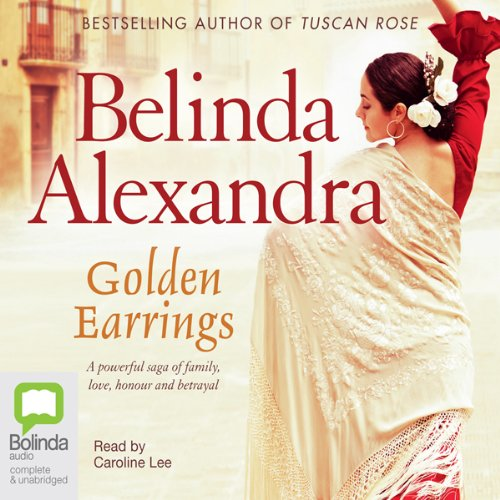 Golden Earrings                   By:                                                                                                                                 Belinda Alexandra                               Narrated by:                                                                                                                                 Caroline Lee                      Length: 20 hrs and 1 min     42 ratings     Overall 4.2