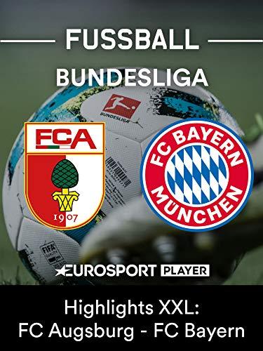 Highlights XXL: FC Augsburg gegen FC Bayern München