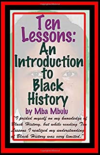 Ten Lessons: An Introduction to Black History
