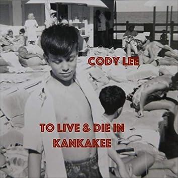 To Live & Die in Kankakee