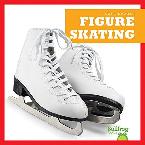 Figure Skating (Bullfrog Books: I Love Sports)