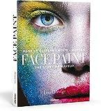 Face Paint [Deutsche Erstausgabe]: The Story of Makeup: Make-up gestern - heute - morgen